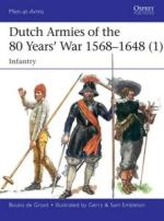 61771 - De Groot-Embleton, B.-G. - Men-at-Arms 510: Dutch Armies of the 80 Years' War 1568-1648 (1) Infantry