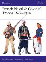 64061 - Chartrand, R. - Men-at-Arms 517: French Naval and Colonial Troops 1872-1914