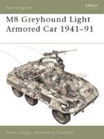 22572 - Zaloga-Bryan, S.J.-T. - New Vanguard 053: M-8 Greyhound Light Armored Car 1941-91