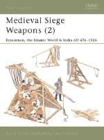25859 - Nicolle-Thompson, D.-S. - New Vanguard 069: Medieval Siege Weapons (2) Byzantium, the Islamic World and India AD 476-1526