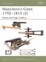 25904 - Chartrand-Hutchins, R.-R. - New Vanguard 076: Napoleon's Guns 1792-1815 (2) Heavy and Siege Artillery