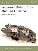 25955 - Bullock-Aksenov, D.-A. - New Vanguard 083: Armoured Units of the Russian Civil War (1) White and Allied