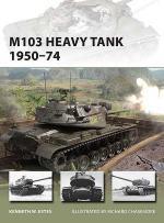 53603 - Estes-Chasemore, K.W.-R. - New Vanguard 197: M103 Heavy Tank 1950-74