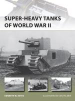 56923 - Estes, K.W. - New Vanguard 216: Super-heavy Tanks of World War II