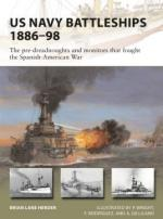 65771 - Lane Herder-Wright, B.-P. - New Vanguard 271: US Navy Battleships 1886-98. The pre-dreadnoughts and monitors that fought the Spanish-American War