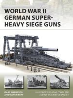 67066 - Romanych-Rupp-tooby-Ricciardi di Gaudesi, M.-M..A.-A. - New Vanguard 280: World War II German Super-Heavy Siege Guns