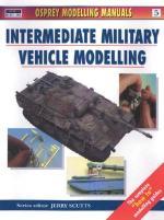 21620 - Bannermann, M. - Osprey Modelling Manuals 05: Intermediate Military Vehicle Modelling