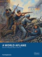 52395 - Eaglestone-Stacey, P.-M. - Osprey Wargames 002: A World Aflame - Interwar Wargame Rules 1918-39