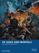 54588 - Sfiligoi-Stacey, A.-M. - Osprey Wargames 005: Of Gods and Mortals. Mythological Wargame Rules