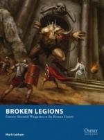 58857 - Latham, M. - Osprey Wargames 015: Broken Legions. Fantasy Skirmish in the Roman Empire