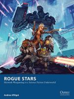 58850 - Sfiligoi, A. - Osprey Wargames 017: Rogue Stars. Skirmish Wargaming in a Science Fiction Underworld