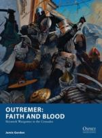 64071 - Gordon, J. - Osprey Wargames 022: Outremer: Faith and Blood. Skirmish Wargames in the Crusades
