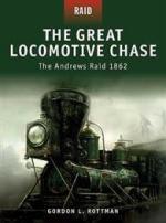 42990 - Rottman, G.L. - Raid 005: Great Locomotive Chase. The Andrews Raid 1862