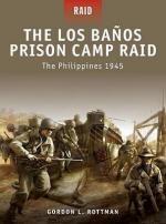 46440 - Rottman-Shumate, G.L.-J. - Raid 014: Los Banos Prison Camp Raid. Philippines 1945