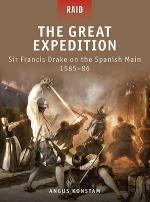 47717 - Konstam-Dennis, A.-P. - Raid 017: Great Expedition. Sir Francis Drake on the Spanish Main 1585-86