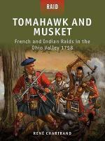 50880 - Chartrand-Dennis, R.-P. - Raid 027: Tomahawk and Musket. French and Indian Raids in the Ohio Valley 1758