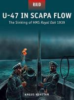 58818 - Konstam, A. - Raid 033: U-47 in Scapa Flow. The Sinking of HMS Royal Oak 1939