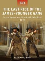 52397 - McLachlan-Dennis, S.-P. - Raid 035: Last Ride of the James-Younger Gang. Jesse James and the Northfield Raid 1876