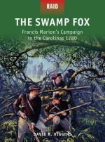 54589 - Higgins-Shumate, D.R.-J. - Raid 042: The Swamp Fox. Francis Marion's Campaign in the Carolinas 1780