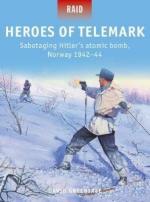 64879 - Greentree-Dennis, D.-P. - Raid 050: Heroes of Telemark. Sabotaging Hitler's atomic bomb, Norway 1942-44