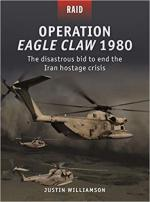 67063 - Williamson-Laurier, J.-J. - Raid 052: Operation Eagle Claw 1980. The disastrous bid to end the Iran hostage crisis