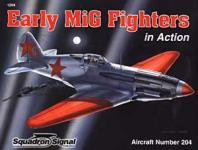 35829 - Stapfer-Greer, H.H.-D. - Aircraft in Action 204: Early MiG Fighters