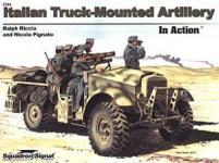 43763 - Riccio-Pignato, R.A.-N. - Armor in Action 044: Italian Truck-Mounted Artillery