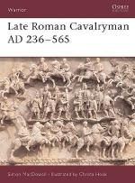 18423 - MacDowall-Hook, S.-C. - Warrior 015: Late Roman Cavalryman 236-565 AD