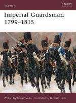 18035 - Haythornthwaite-Hook, P.-R. - Warrior 022: Imperial Guardsman 1799-1815