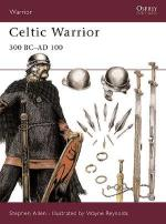 16186 - Allen-Reynolds, S.-W. - Warrior 030: Celtic Warrior. 300 BC - 100 AD