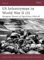 23963 - Rush-Sharp, R.S.-E. - Warrior 056: US Infantryman in World War II (3) European Theater of Operations 1944-45