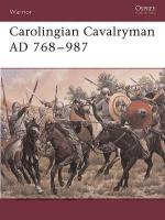 30577 - Nicolle-Reynolds, D.-W. - Warrior 096: Carolingian Cavalryman 768-987 AD