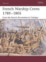 30552 - Crowdy-Noon, T.-S. - Warrior 097: French Warship Crews 1792-1805. From the French Revolution to Trafalgar