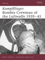32056 - Stedman-Hook, R.F.-A. - Warrior 099: Kampfflieger: Bomber Crewman of the Luftwaffe 1939-43