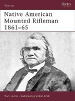 33477 - Lardas, M. - Warrior 105: Native American Mounted Rifleman 1861-65