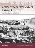 47702 - Sumner-Turner, I.-G. - Warrior 155: ANZAC Infantryman 1914-15. From New Guinea to Gallipoli