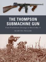 46477 - Pegler-Dennis, M.-P. - Weapon 001: Thompson Submachine Gun. From Prohibition Chicago to World War II