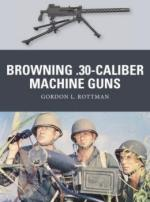 55486 - Rottman-Shumate, G.L.-J. - Weapon 032: Browning .30-caliber Machine Guns