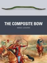 58863 - Loades, M. - Weapon 043: Composite Bow