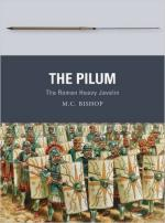 61818 - Bishop, M.C. - Weapon 055: Pilum. The Roman Heavy Javelin