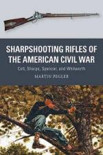 63117 - Pegler-Shumate-Gilliland, M.-J.-A. - Weapon 056: Sharpshooting Rifles of the American Civil War. Colt, Sharps, Spencer, and Whitworth