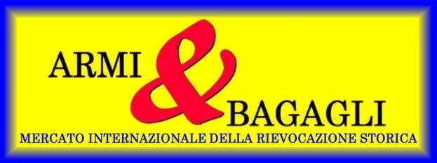 ARMI & BAGAGLI - Fiera della Rievocazione Storica